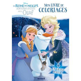 Coloriage Reine Des Neiges Anna Elsa Et Olaf.La Reine Des Neiges Mon Livre De Coloriages Avec Un Grand Poster