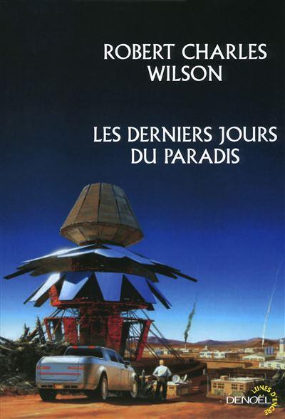 Les derniers jours du paradis - Robert Charles Wilson