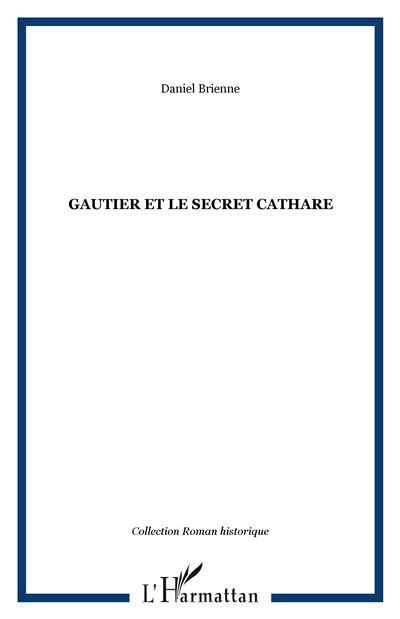 Gautier et le secret cathare