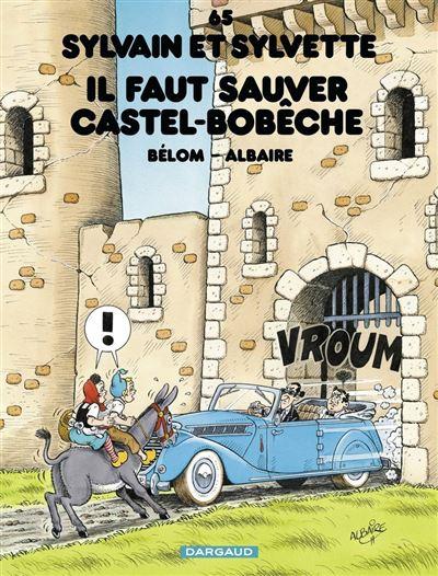 Sylvain et Sylvette - tome 65 - Il faut sauver Castel-Bobêche