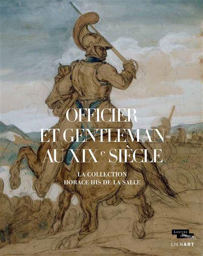 Officier et gentleman au XIXe siècle. La collection His de la Salle