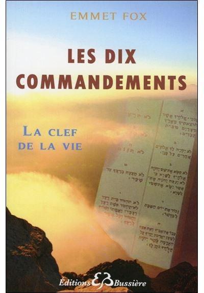 Les dix commandements - La Clef de la Vie