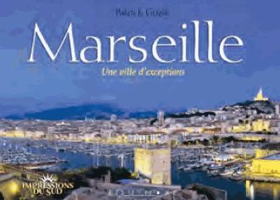 Marseille une ville d'exceptions