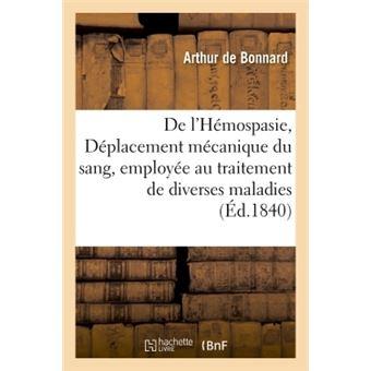 De l'Hémospasie, ou Déplacement mécanique du sang, employée au traitement de diverses
