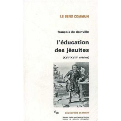 L'éducation des jésuites XVIe-XVIIIe siècles
