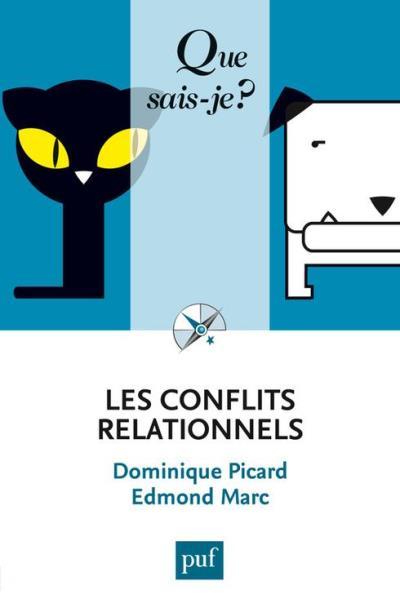 Les conflits relationnels - « Que sais-je ? » n° 3825 - 9782130731481 - 6,49 €
