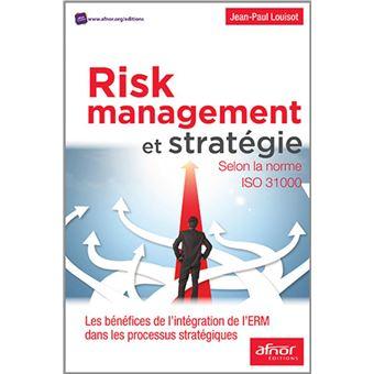 Selon la norme ISO 31.000, Les bénéfices de l'intégration de l'ERM dans les processus Stratégiques