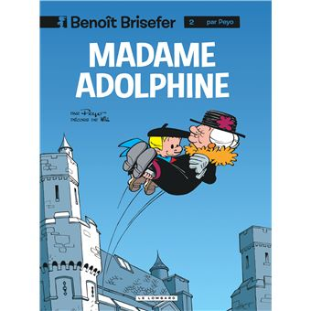 Benoît Brisefer - Tome 2 - Madame Adolphine - Peyo