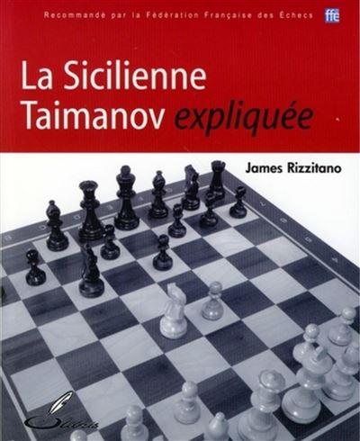 La sicilienne Taimanov expliquée