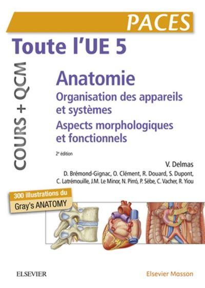 Toute l'UE 5 - Anatomie - Cours + QCM - Organisation des appareils et des systèmes - Aspects morphologiques et fonctionnels - 9782294760426 - 27,42 €