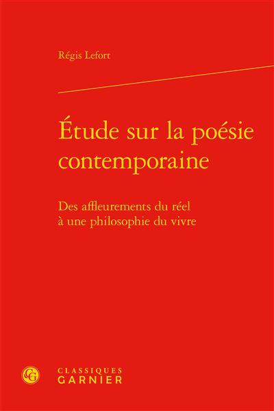 Étude sur la poésie contemporaine - des affleurements du réel à une philosophie