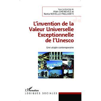 Invention de la Valeur Universelle Exceptionnelle de l'UNESCO