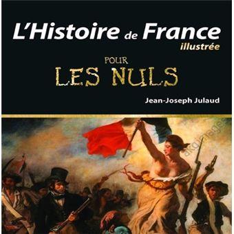 Pour Les Nuls 2eme Edition L Histoire De France Illustree Pour Les Nuls