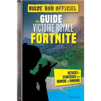 Fortnite Ton Guide Pour La Victoire Royale
