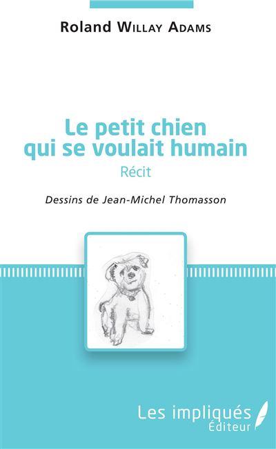 Le petit chien qui se voulait humain