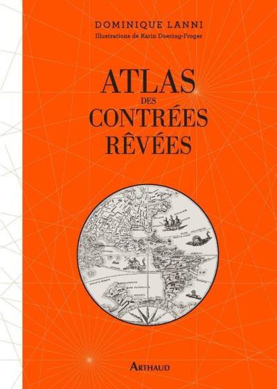 Atlas des contrées rêvées - 9782081376618 - 19,99 €