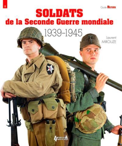 Soldats de la seconde guerre mondiale : 1939-1945