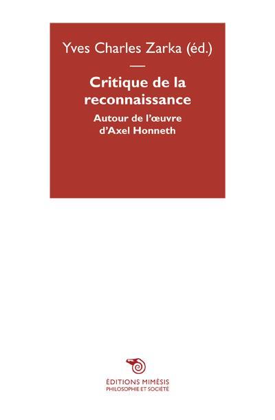 Critique de la reconnaissance : Autour d'Axel Honneth