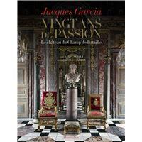 Jacques Garcia - vingt ans de passion