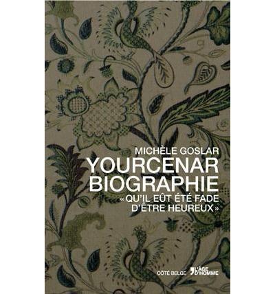 Yourcenar biographie \