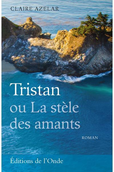 Tristan ou la stèle des amants