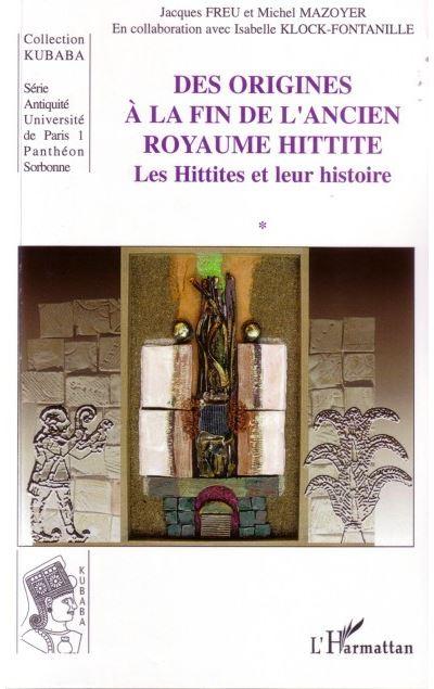 Des origines a la fin de l'ancien royaume Hittite