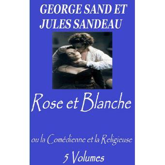 Rose et Blanche - ePub - GEORGE SAND ET JULES SANDEAU - Achat ebook ...