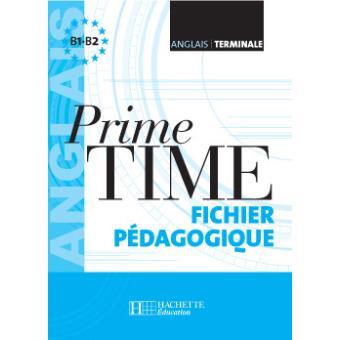 Prime Time Anglais Terminales Fichier Pedagogique Edition 2006