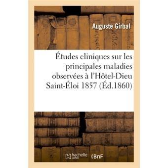 Études cliniques : maladies observées à l'Hôtel-Dieu Saint-Éloi, du 22 aout au 1er novembre 1857