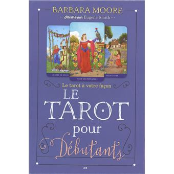 Le tarot pour débutant - Le tarot à votre façon