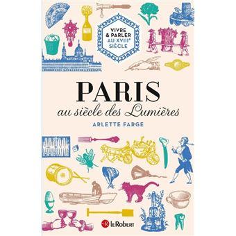 Paris au siècle des Lumières - Vivre et parler au XVIIIe siècle