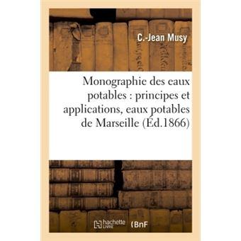 Monographie des eaux potables : principes et applications recherches sur les eaux potables