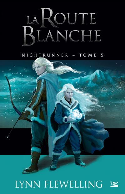 Le cycle de Nightrunner - Tome 5 : Nightrunner, T5 : La Route blanche