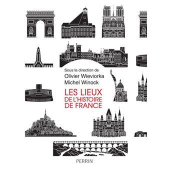 Les Lieux De L Histoire De France