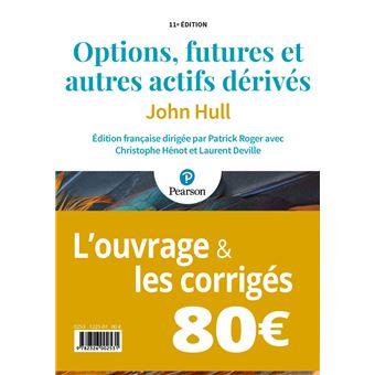 Corrigés : Options futures et autres actifs dérivés