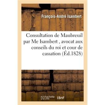 Consultation Maubreuil par Me Isambert , avocat aux conseils du roi et à la cour de cassation