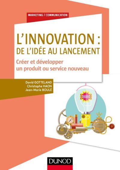 L'innovation - De l'idée au lancement - Créer et développer un produit ou service nouveau - 9782100766796 - 17,99 €