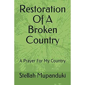 Restoration Of A Broken Country A Prayer For My Country