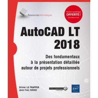 Autocad lt 2018 des fondamentaux a la presentation detaillee