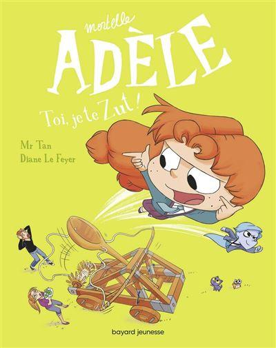 Mortelle Adèle, Tome 18 - Toi, je te zut ! - 9791036338908 - 6,99 €