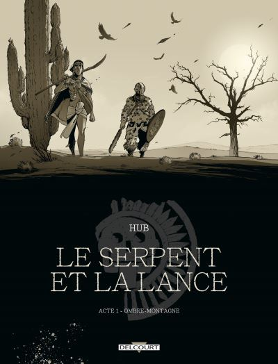 Le Serpent et la Lance - Acte T01. Edition N&B