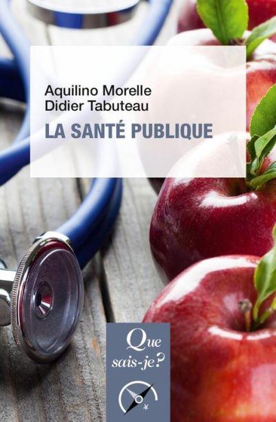 La santé publique - « Que sais-je ? » n° 3826 - 9782130804659 - 6,99 €