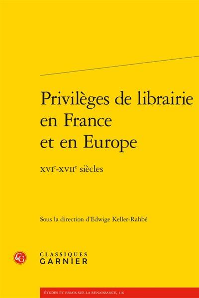 Privilèges de librairie en France et en Europe - Classiques Garnier