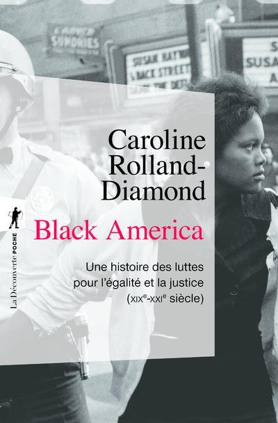 Black America - Une histoire des luttes pour l'égalité et la justice (XIXe-XXIe siècle)