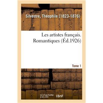 Les Artistes Francais Tome 1 Romantiques