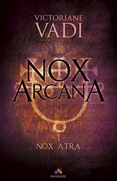 Nox Arcana - Nox Arcana 1 Tome 1 : Nox Atra