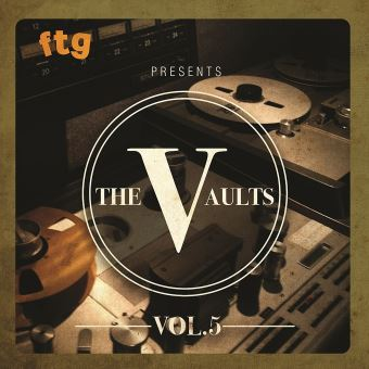 FTG Presents The Vaults Volulme 5