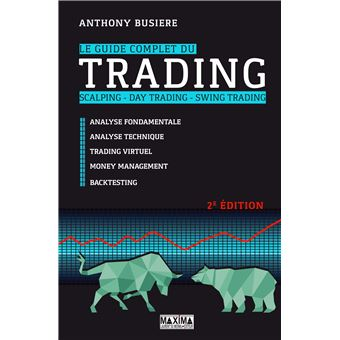 Le guide complet du trading - scalping - Day trading - Swing trading 2e édition