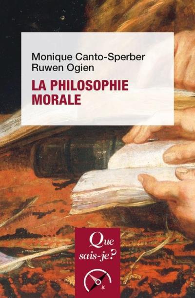 La philosophie morale - « Que sais-je ? » n° 3696 - 9782130792628 - 6,49 €