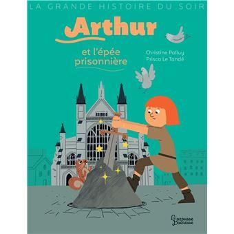 ArthurArthur et l'epee prisonniere